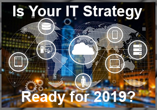 Is Your IT Strategy Ready for 2019