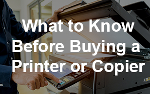 What to Know Before Buying a Copier or Printer